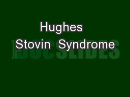 Hughes  Stovin  Syndrome