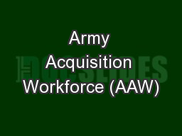 Army Acquisition Workforce (AAW) PowerPoint PPT Presentation