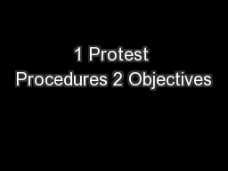 1 Protest Procedures 2 Objectives