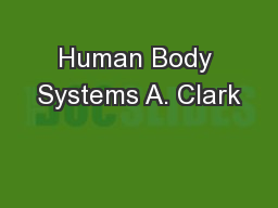 Human Body Systems A. Clark