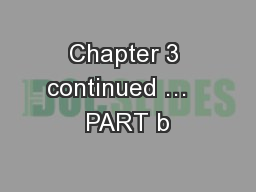 Chapter 3 continued …   PART b