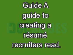 R�sum� Guide A guide to creating a r�sum� recruiters read.