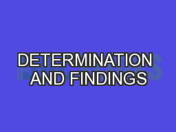 DETERMINATION AND FINDINGS PowerPoint PPT Presentation