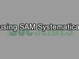 Infusing SAM Systematically: