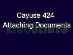Cayuse 424 Attaching Documents