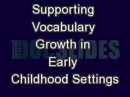 Supporting Vocabulary Growth in Early Childhood Settings PowerPoint PPT Presentation