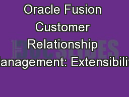Oracle Fusion Customer Relationship Management: Extensibility