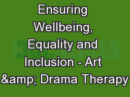 Ensuring Wellbeing, Equality and Inclusion - Art & Drama Therapy