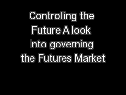 Controlling the Future A look into governing the Futures Market