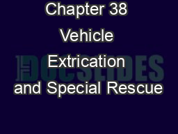 Chapter 38 Vehicle Extrication and Special Rescue