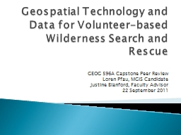 Geospatial Technology and Data for Volunteer-based Wilderness Search and Rescue PowerPoint PPT Presentation
