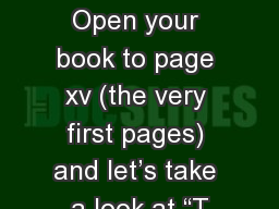 "BEFORE WE START… Open your book to page xv (the very first pages) and let's take a look at ""T"