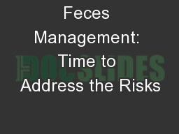 Feces Management: Time to Address the Risks