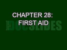 CHAPTER 28:  FIRST AID & EMERGENCIES PowerPoint PPT Presentation