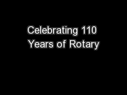 Celebrating 110 Years of Rotary PowerPoint PPT Presentation