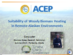Suitability of Woody Biomass Heating in
