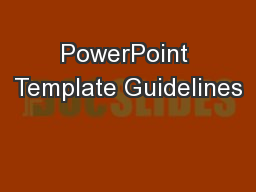 PowerPoint Template Guidelines PowerPoint PPT Presentation