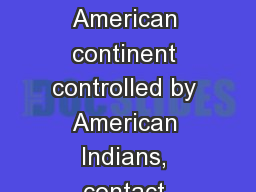 Period 1 1491 - 1607 On a North American continent controlled by American Indians, contact among th