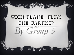 Wich  plane   fliys  the