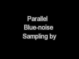 Parallel  Blue-noise Sampling by