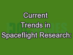 Current Trends in Spaceflight Research: