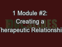 1 Module #2: Creating a Therapeutic Relationship