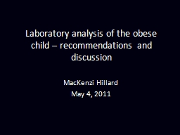 Laboratory analysis of the obese child – recommendations and discussion