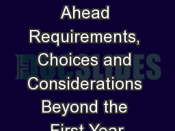 The Road Ahead Requirements, Choices and Considerations Beyond the First Year