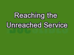 Reaching the Unreached Service