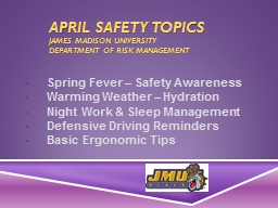 April Safety  Topics James Madison University