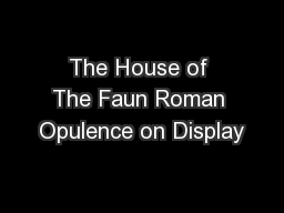 The House of The Faun Roman Opulence on Display