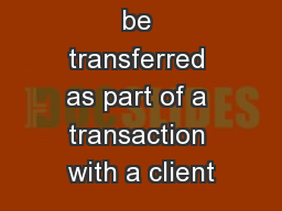 Staff need to be transferred as part of a transaction with a client