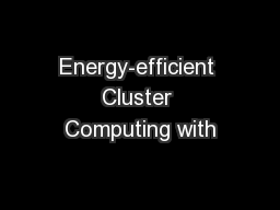 Energy-efficient Cluster Computing with