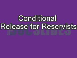 Conditional Release for Reservists