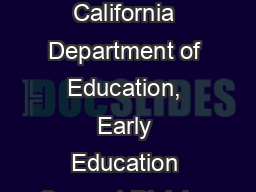 Funded through the California Department of Education, Early Education Support Division