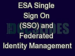 ESA Single Sign On (SSO) and Federated Identity Management