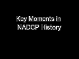 Key Moments in NADCP History