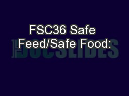 FSC36 Safe Feed/Safe Food: