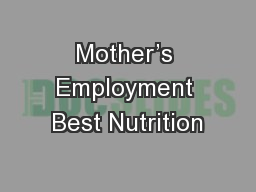 Mother�s Employment Best Nutrition