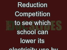 2 0 1 6 / 1 7 A Energy  Reduction Competition to see which school can lower its electricity use by
