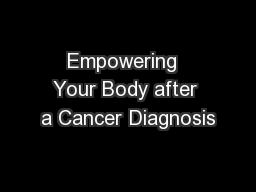 Empowering  Your Body after a Cancer Diagnosis