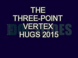 THE THREE-POINT VERTEX HUGS 2015