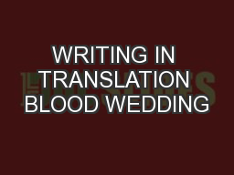 WRITING IN TRANSLATION BLOOD WEDDING