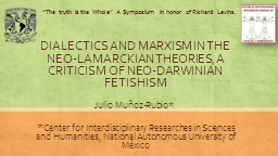 DIALECTICS AND MARXISM IN THE NEO-LAMARCKIAN THEORIES, A CRITICISM OF NEO-DARWINIAN FETISHISM