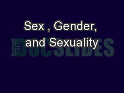 Sex , Gender, and Sexuality