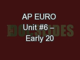 AP EURO Unit #6 – Early 20