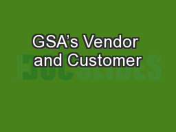 GSA's Vendor and Customer