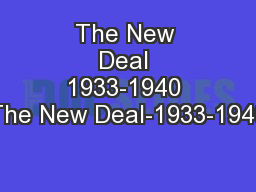 The New Deal 1933-1940 The New Deal-1933-1940