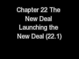 Chapter 22 The New Deal Launching the New Deal (22.1)