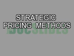 STRATEGIC PRICING  METHODS